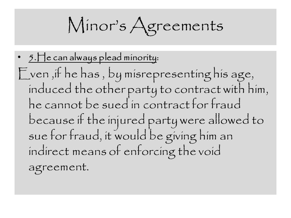 Minor's Agreements 5.He can always plead minority: