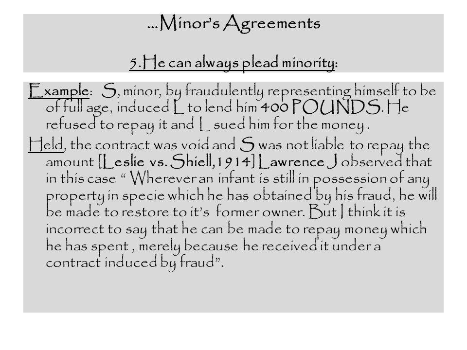 …Minor's Agreements 5.He can always plead minority: