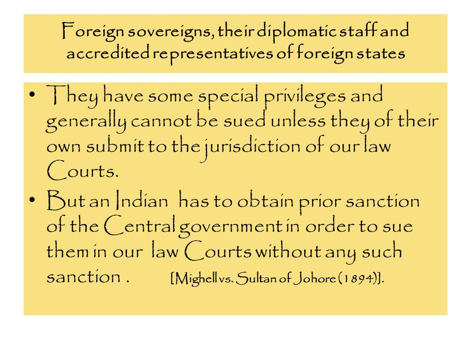 Foreign sovereigns, their diplomatic staff and accredited representatives of foreign states