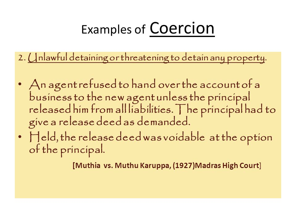 Examples of Coercion 2. Unlawful detaining or threatening to detain any property.