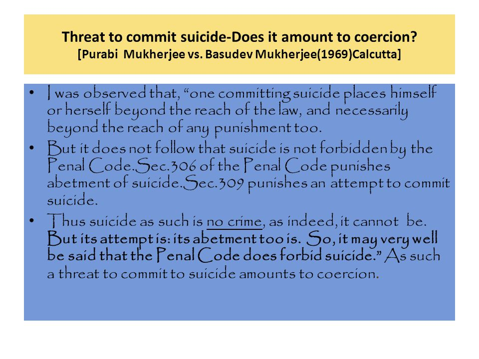 Threat to commit suicide-Does it amount to coercion