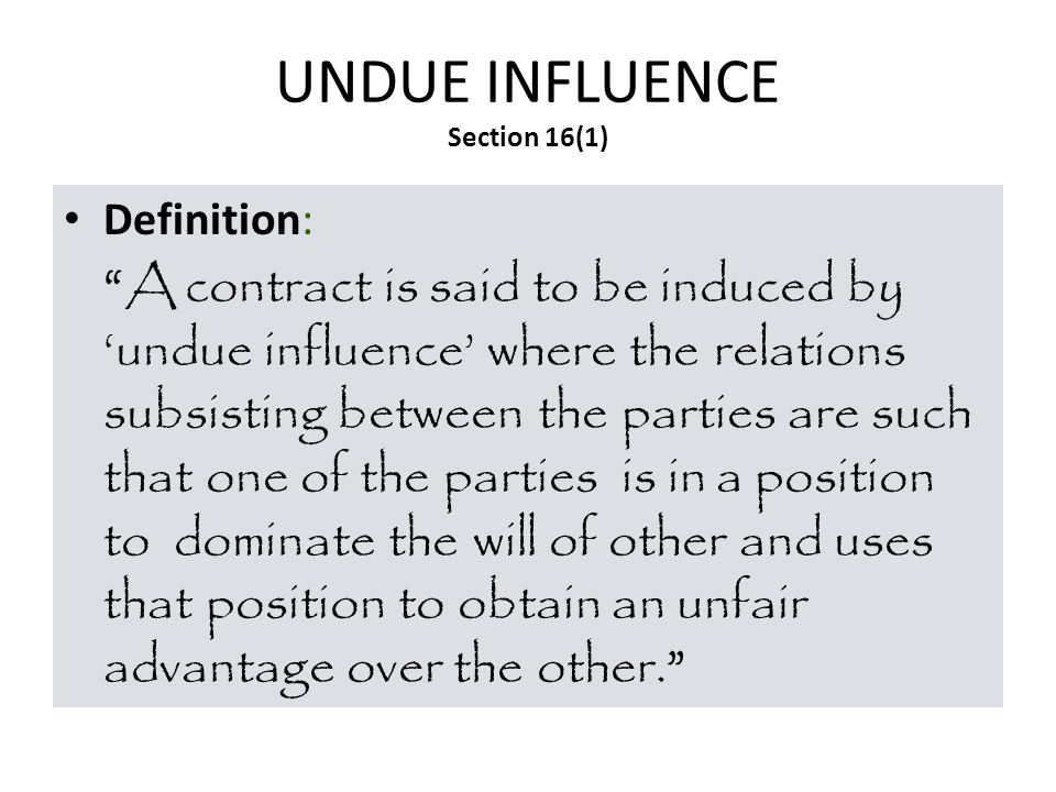 UNDUE INFLUENCE Section 16(1)