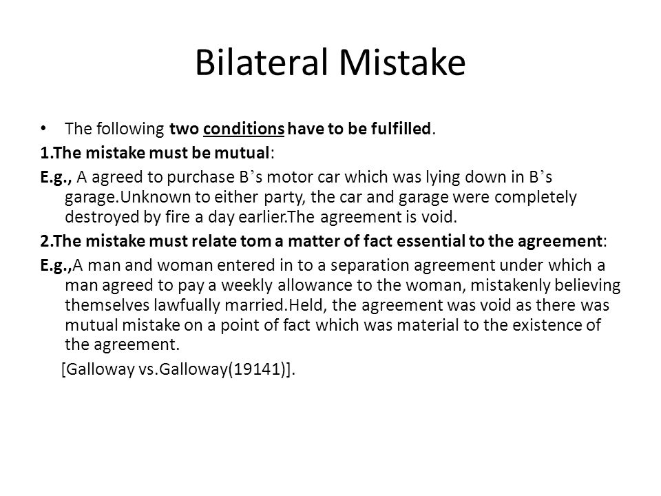 Bilateral Mistake The following two conditions have to be fulfilled.