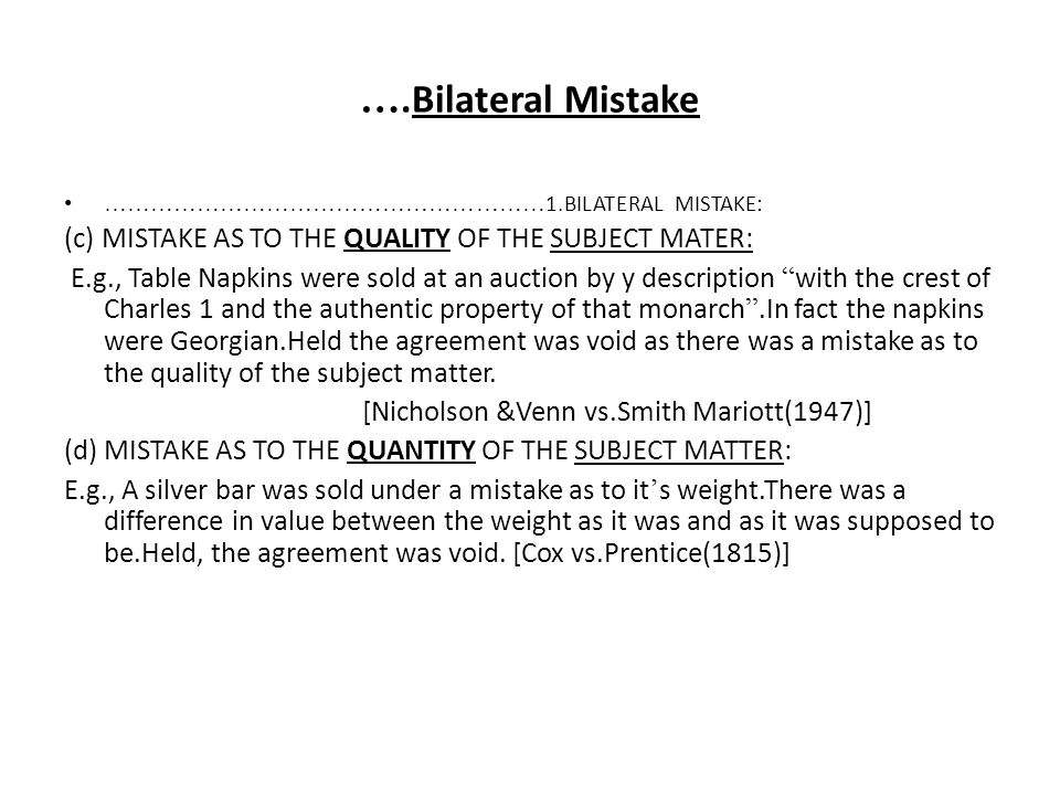 ….Bilateral Mistake …………………………………………………1.BILATERAL MISTAKE: (c) MISTAKE AS TO THE QUALITY OF THE SUBJECT MATER: