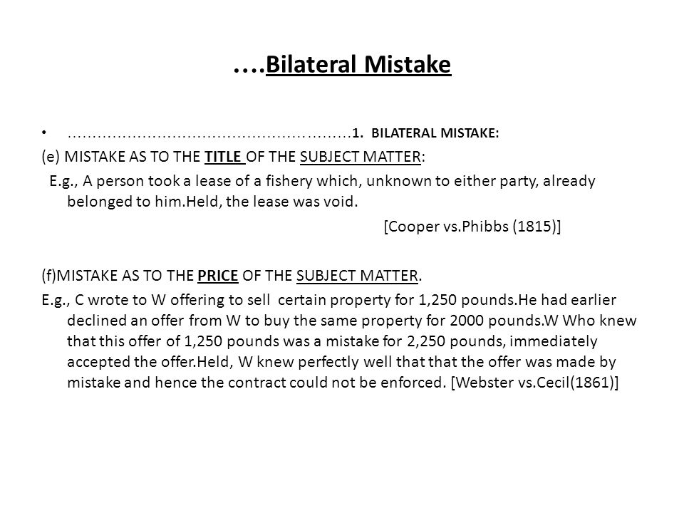 ….Bilateral Mistake (e) MISTAKE AS TO THE TITLE OF THE SUBJECT MATTER: