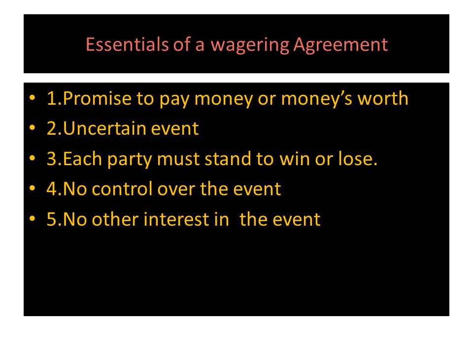 Essentials of a wagering Agreement