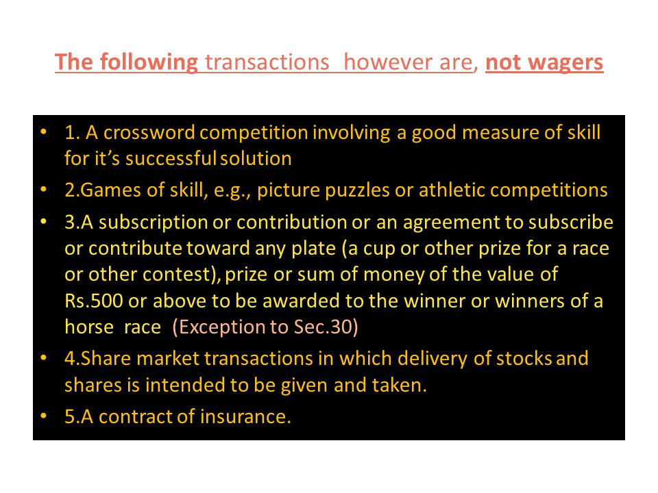The following transactions however are, not wagers