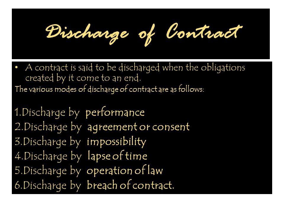 Discharge of Contract 1.Discharge by performance