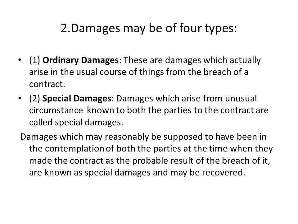 2.Damages may be of four types: