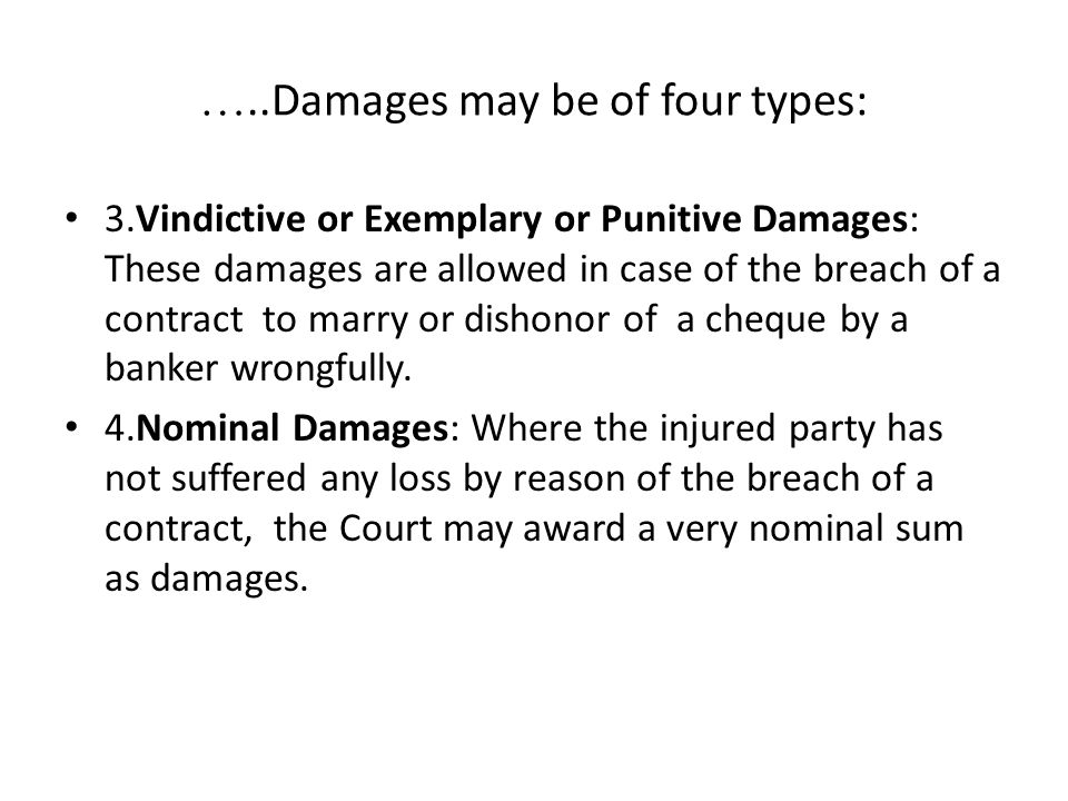 …..Damages may be of four types: