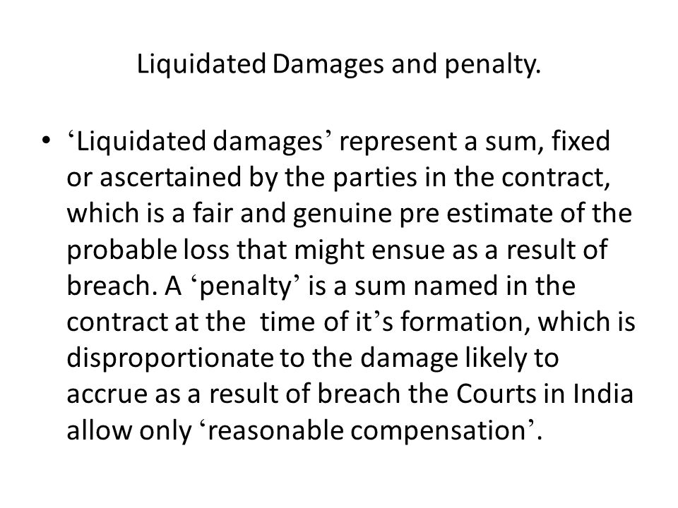 Liquidated Damages and penalty.