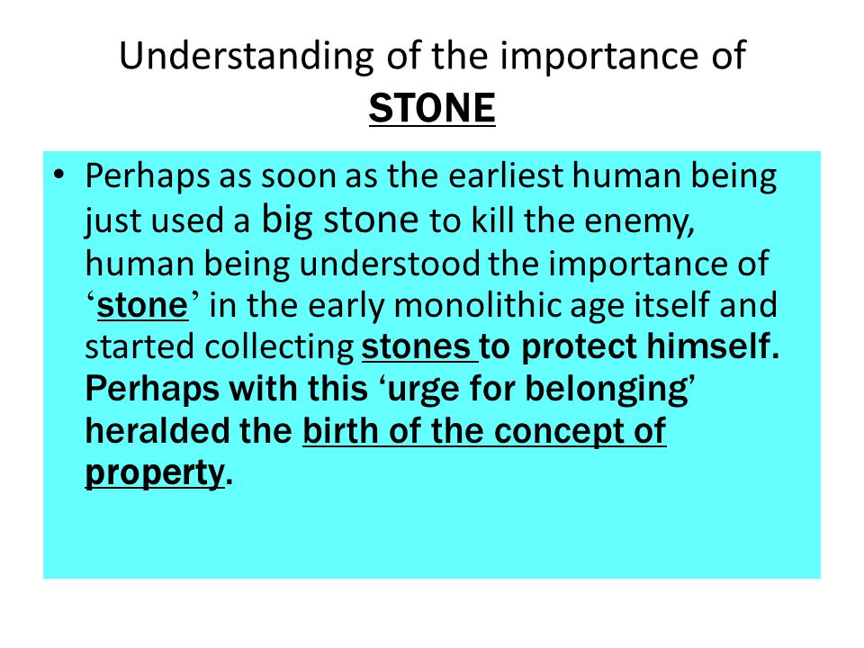Understanding of the importance of STONE