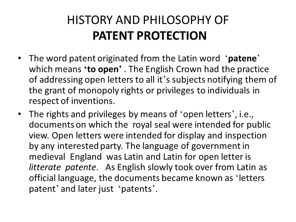 HISTORY AND PHILOSOPHY OF PATENT PROTECTION