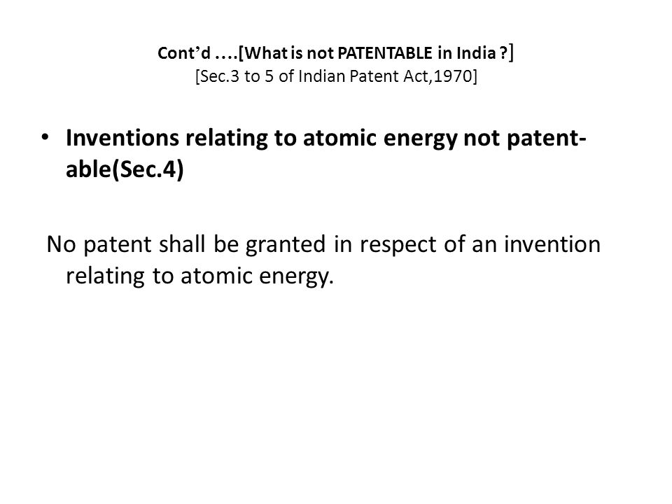 Inventions relating to atomic energy not patent-able(Sec.4)
