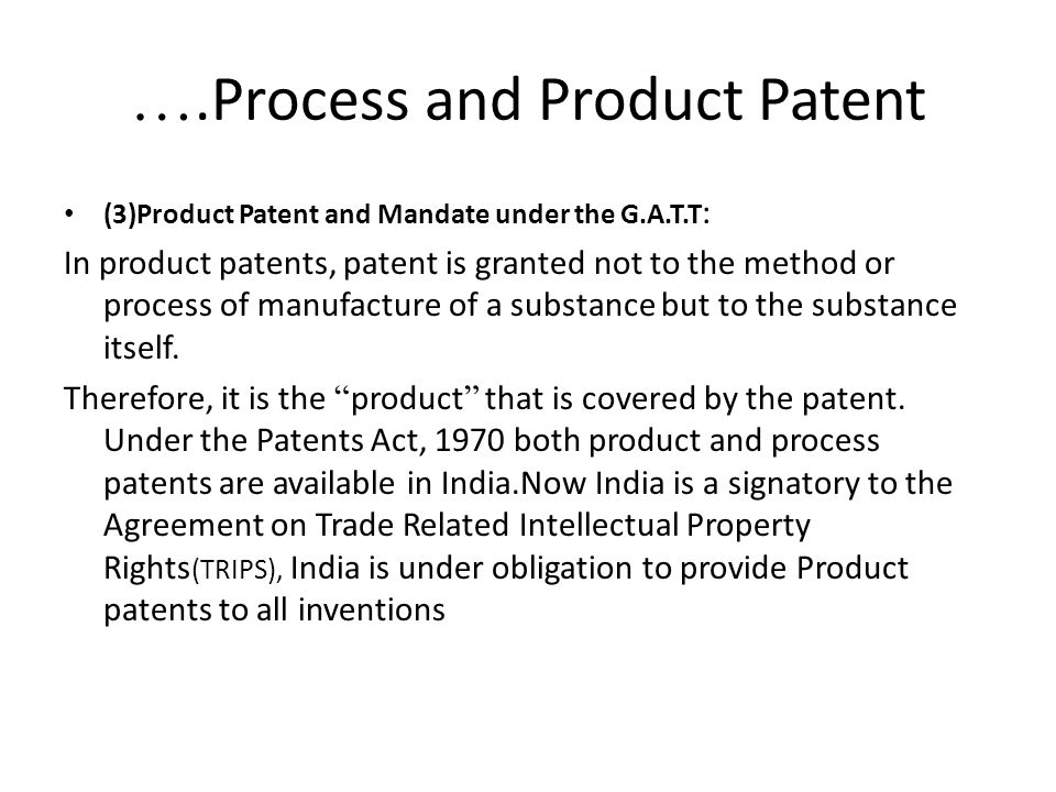 ….Process and Product Patent