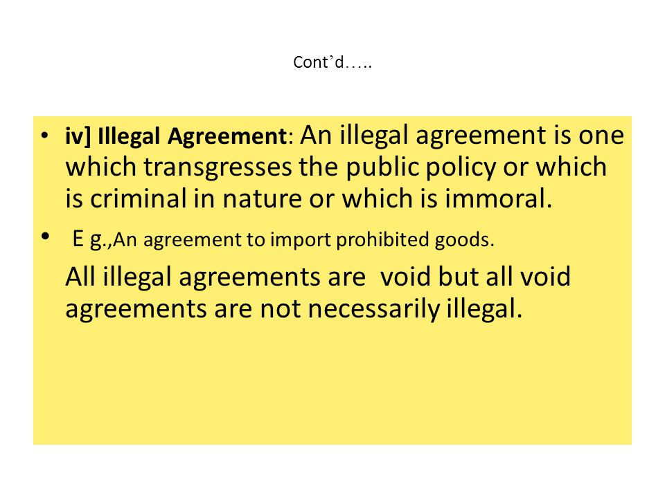 E g.,An agreement to import prohibited goods.