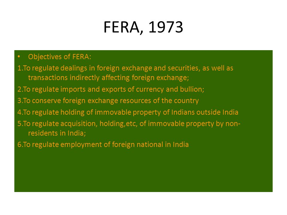 FERA, 1973 Objectives of FERA: