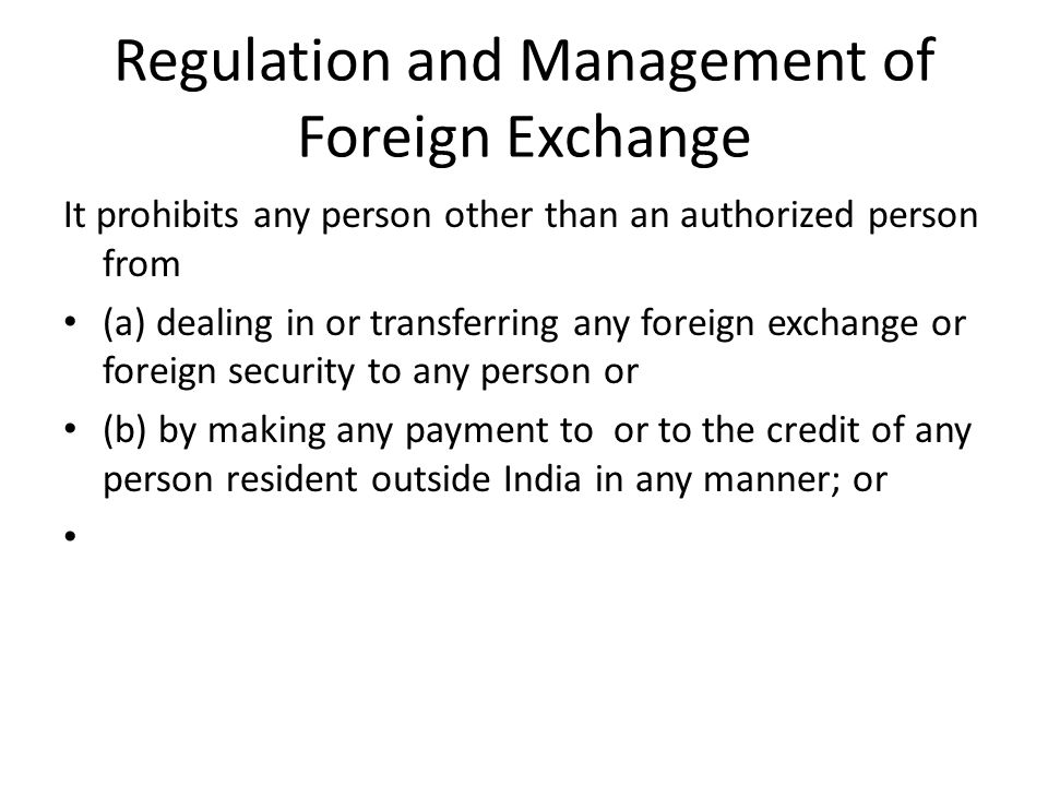 Regulation and Management of Foreign Exchange