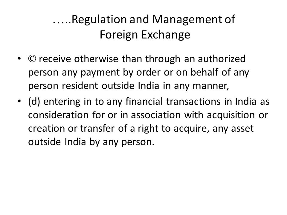 …..Regulation and Management of Foreign Exchange