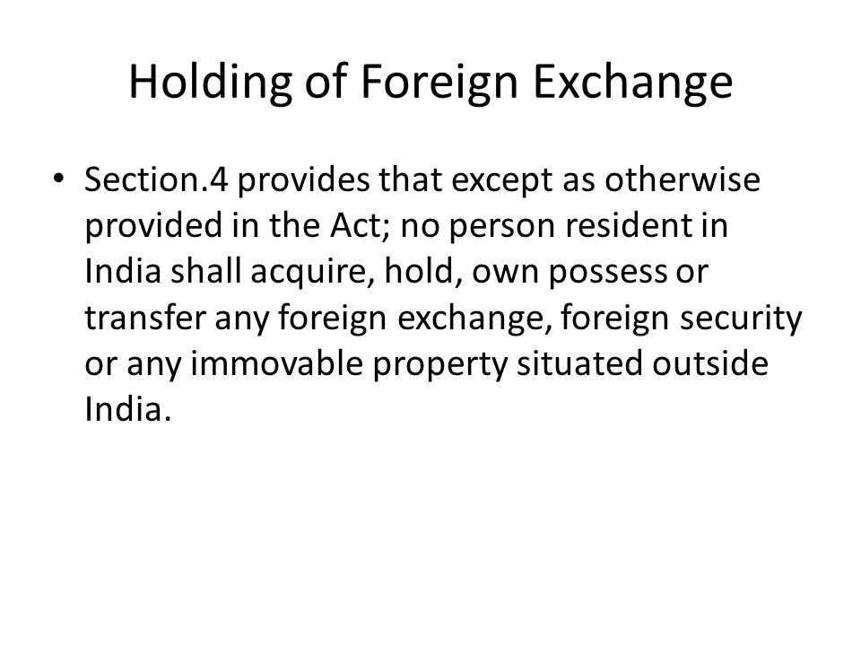 Holding of Foreign Exchange