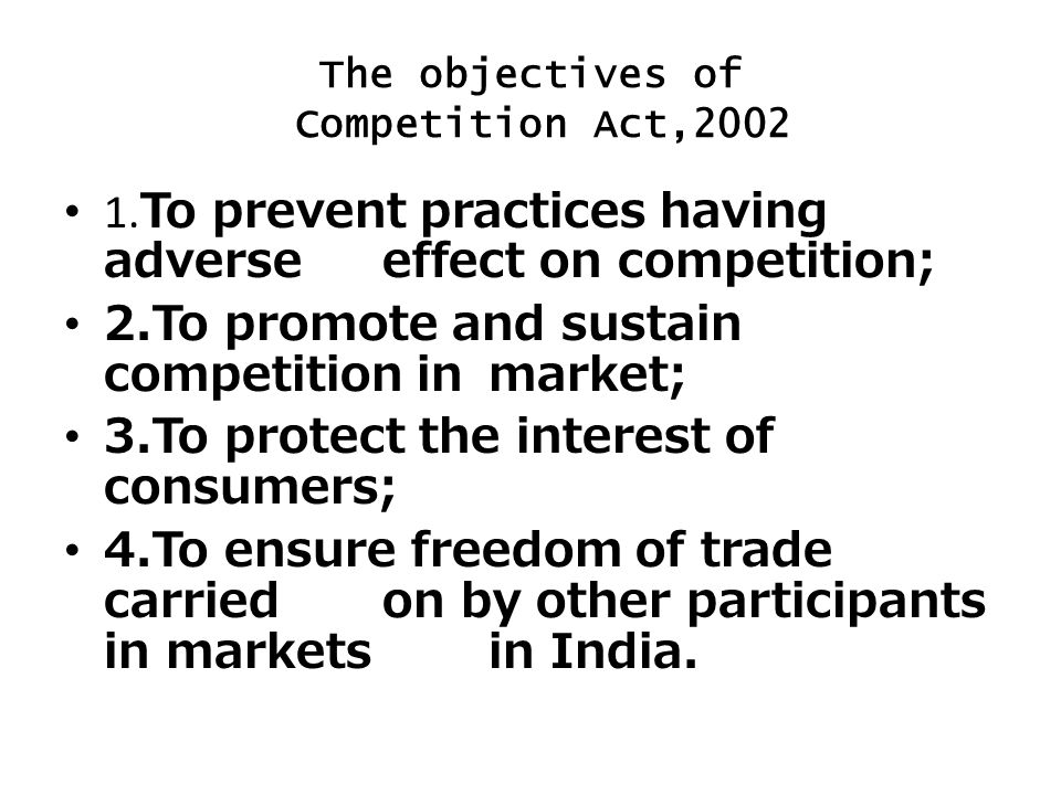 The objectives of Competition Act,2002