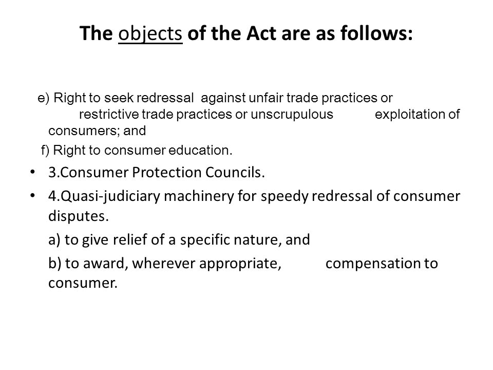 The objects of the Act are as follows: