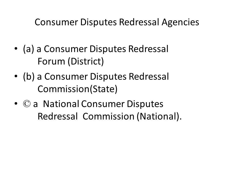 Consumer Disputes Redressal Agencies