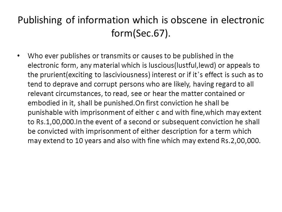 Publishing of information which is obscene in electronic form(Sec.67).
