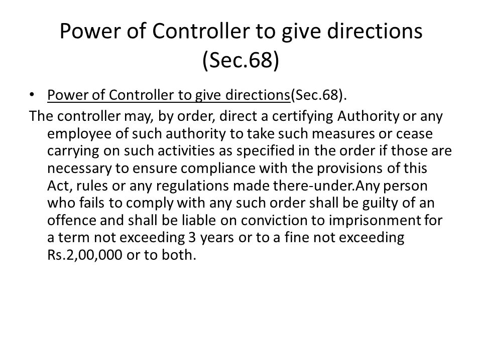 Power of Controller to give directions (Sec.68)