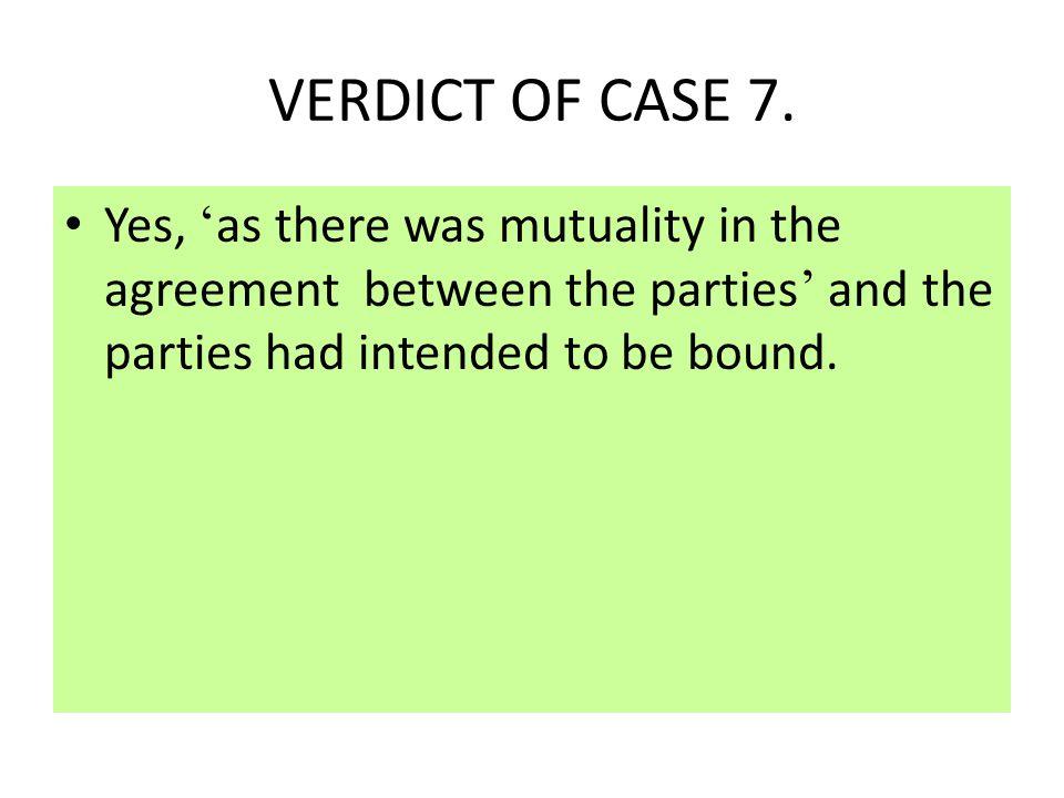 VERDICT OF CASE 7.
