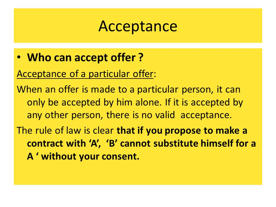 Acceptance Who can accept offer Acceptance of a particular offer:
