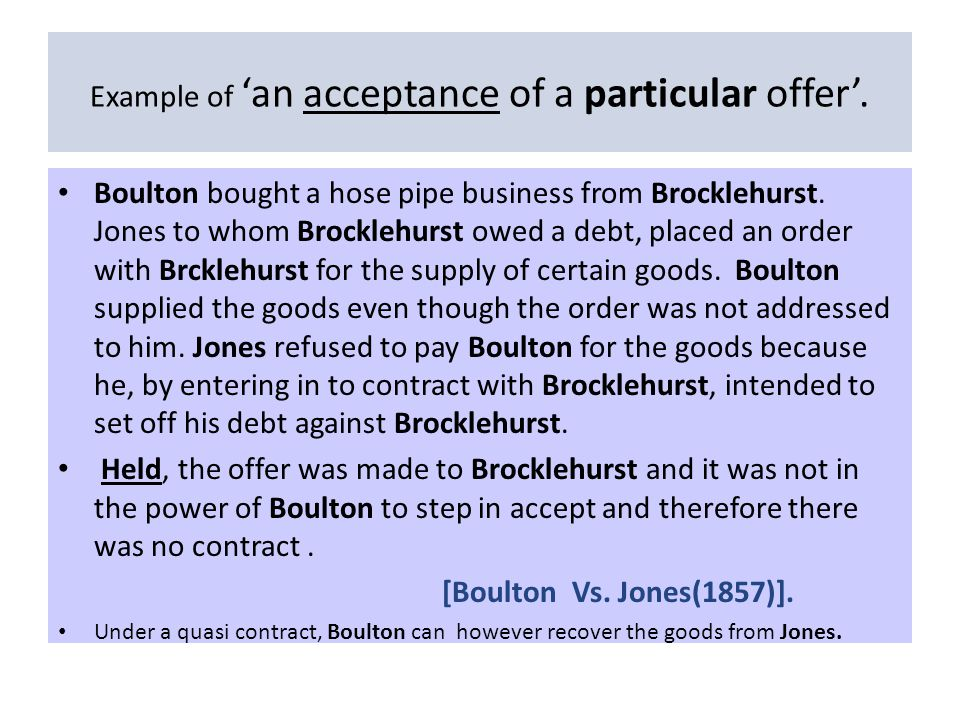Example of 'an acceptance of a particular offer'.