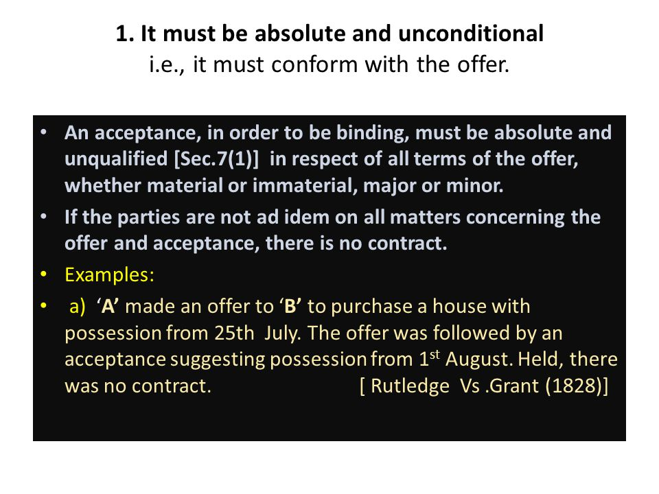 1. It must be absolute and unconditional i. e