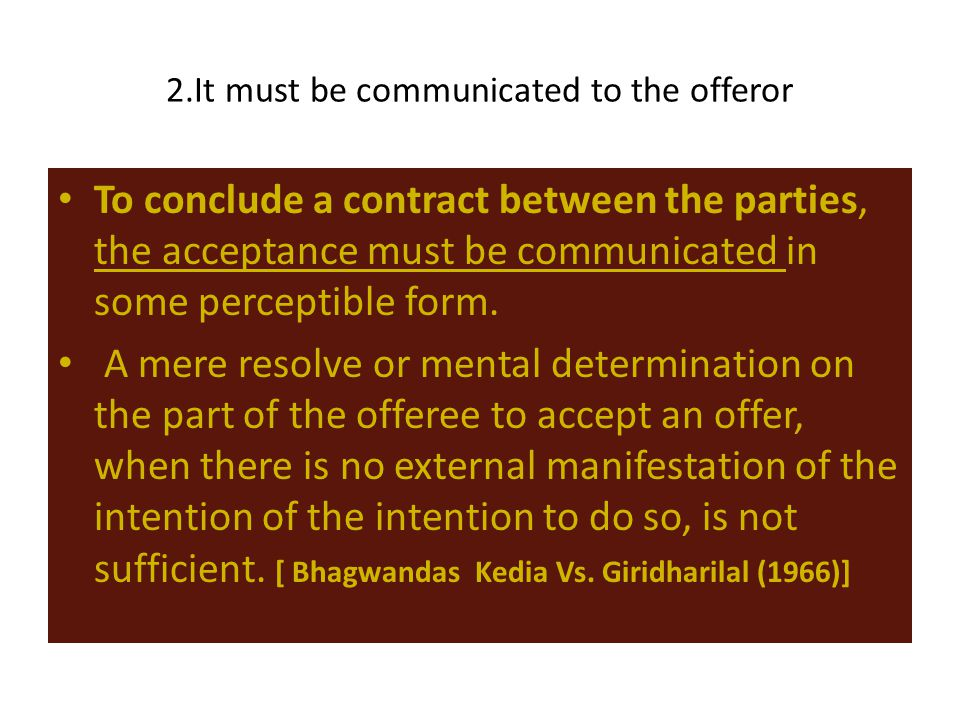 2.It must be communicated to the offeror