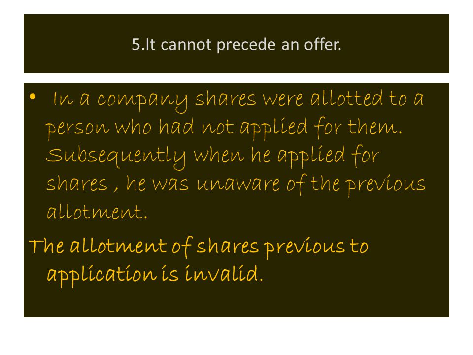 5.It cannot precede an offer.