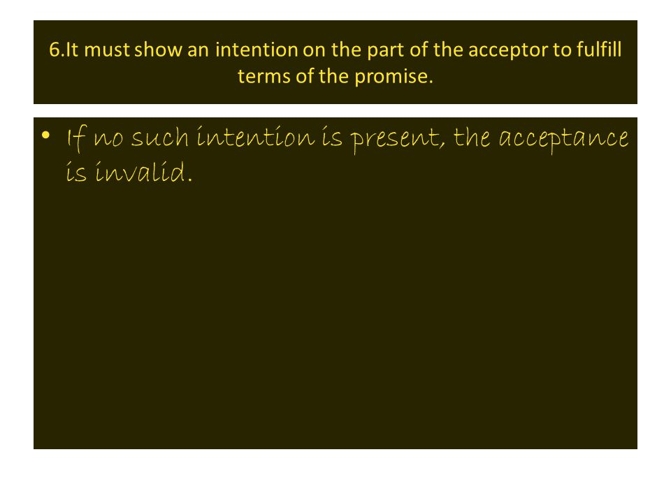 If no such intention is present, the acceptance is invalid.