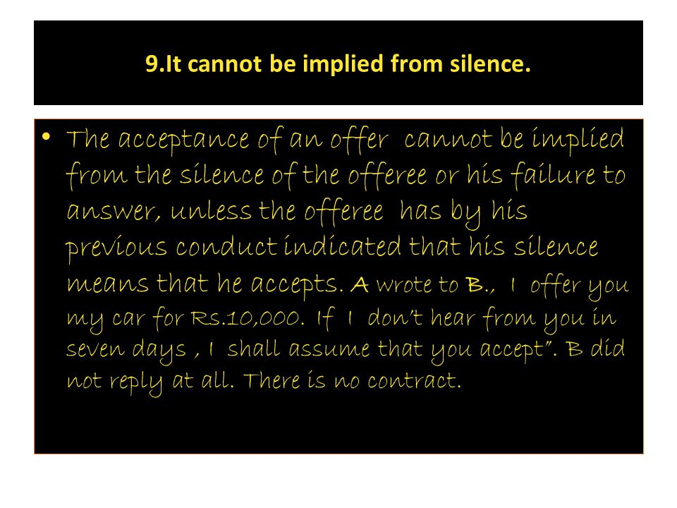 9.It cannot be implied from silence.
