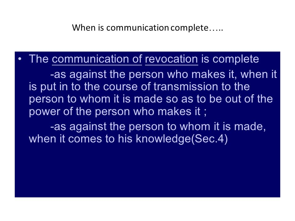 When is communication complete…..