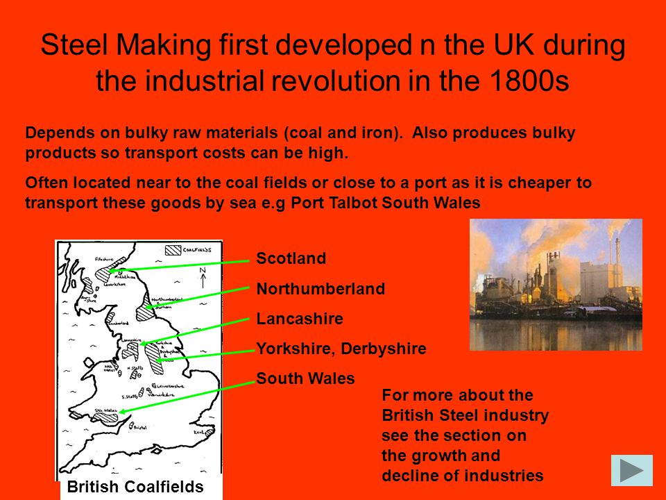 Steel Making first developed n the UK during the industrial revolution in the 1800s