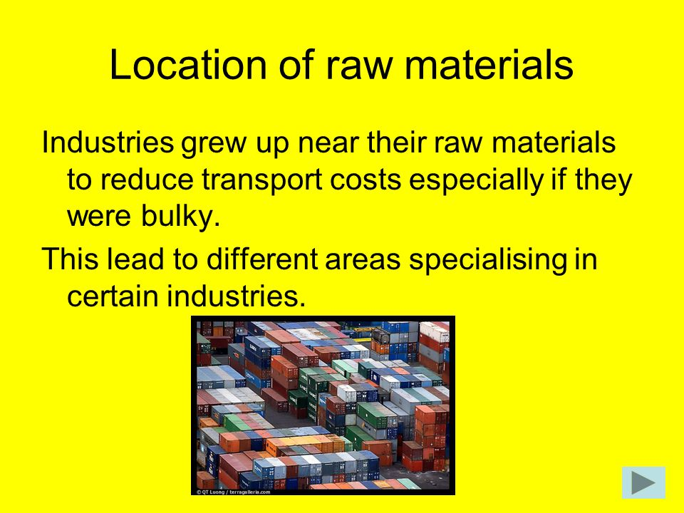 Location of raw materials