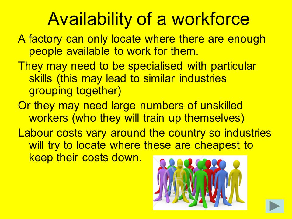 Availability of a workforce