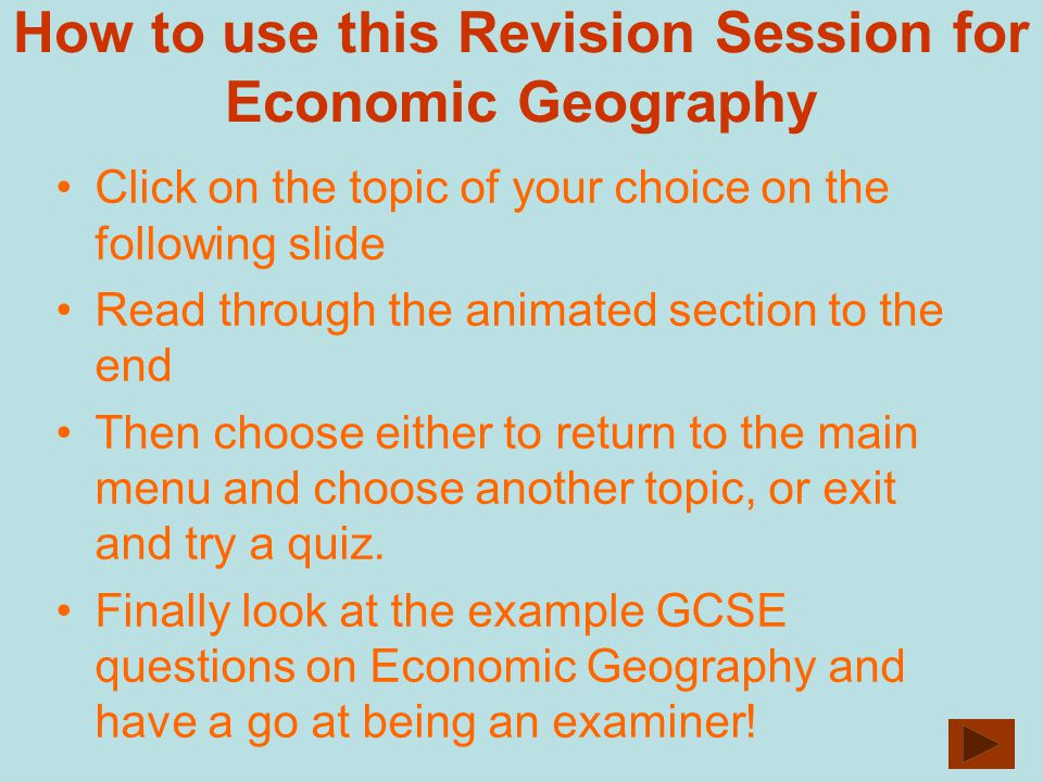 How to use this Revision Session for Economic Geography