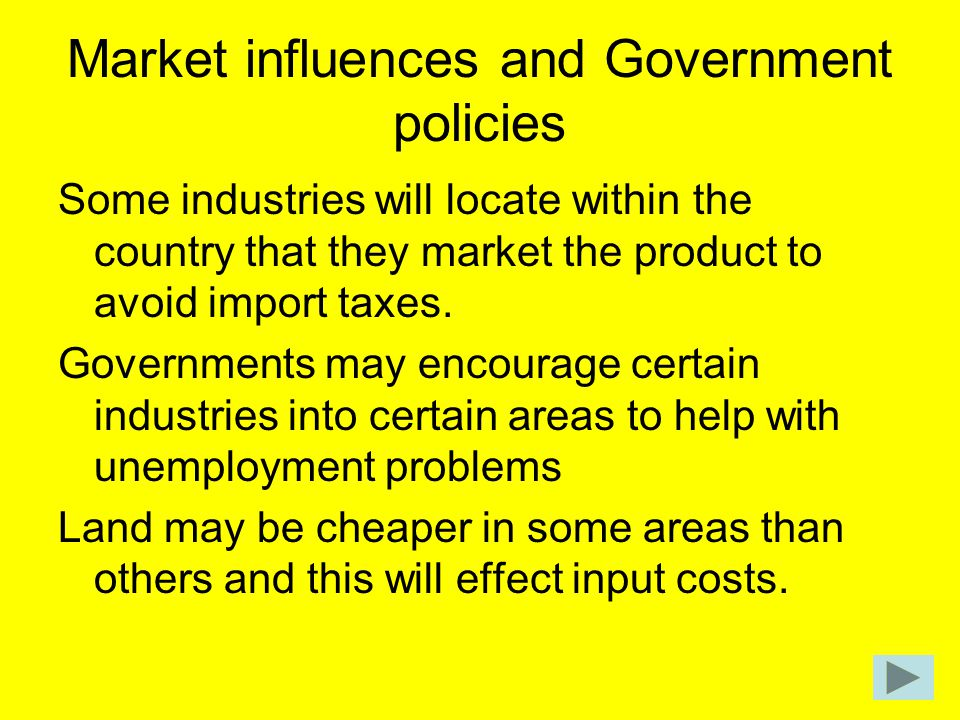 Market influences and Government policies