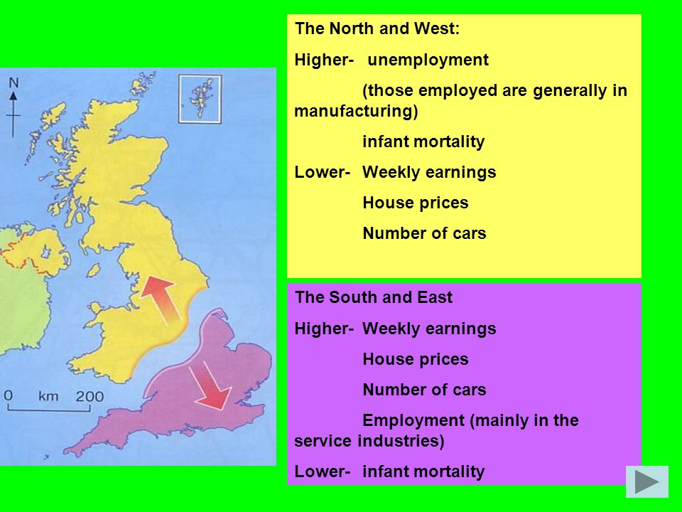 The North and West: Higher- unemployment. (those employed are generally in manufacturing) infant mortality.