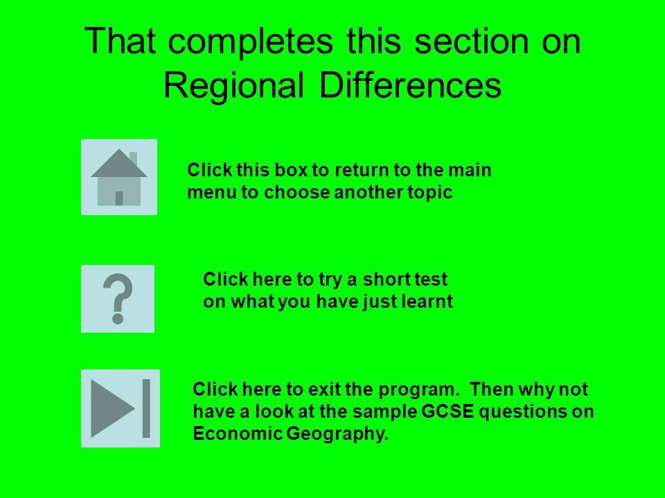 That completes this section on Regional Differences