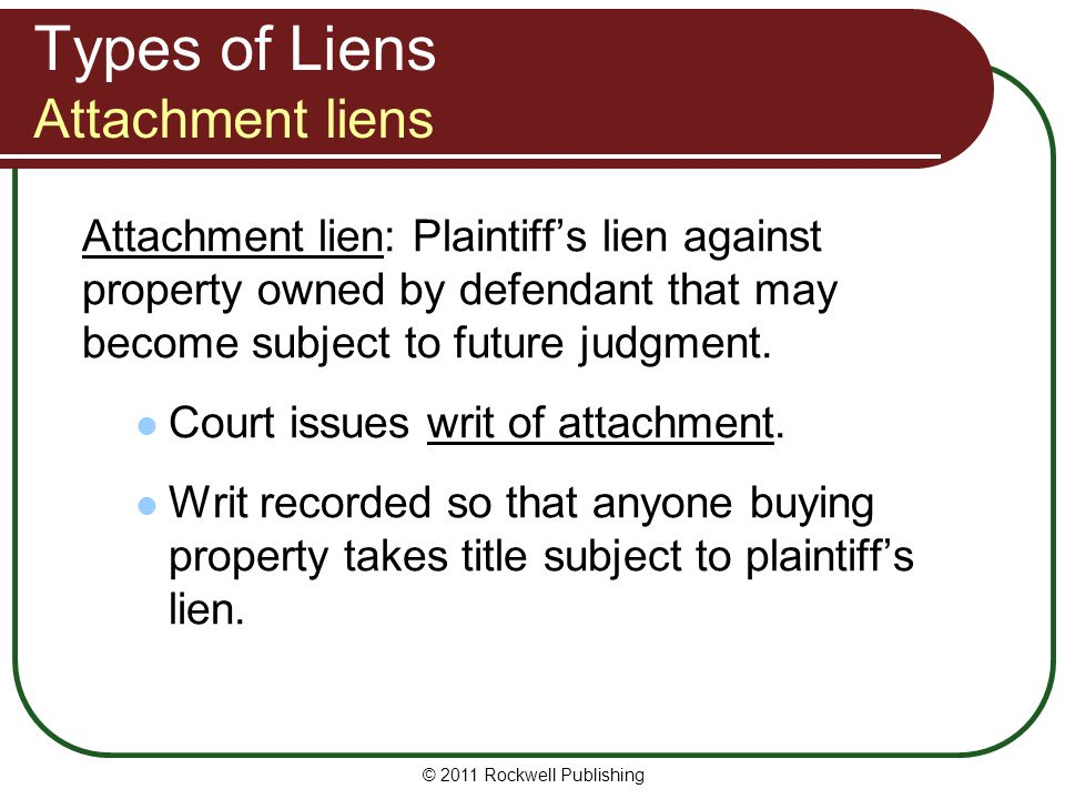 Types of Liens Attachment liens