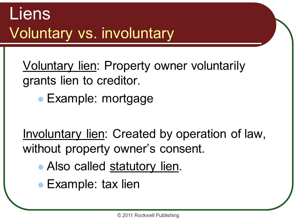 Liens Voluntary vs. involuntary