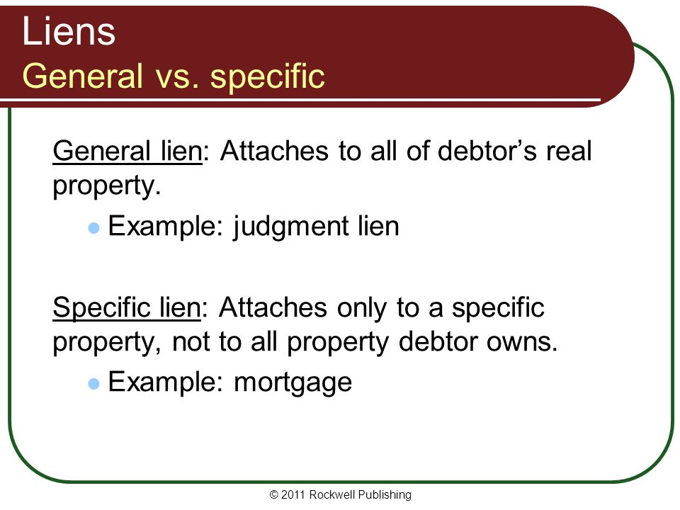 Liens General vs. specific