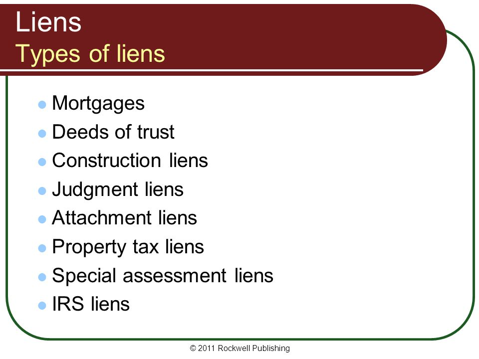 Liens Types of liens Mortgages Deeds of trust Construction liens