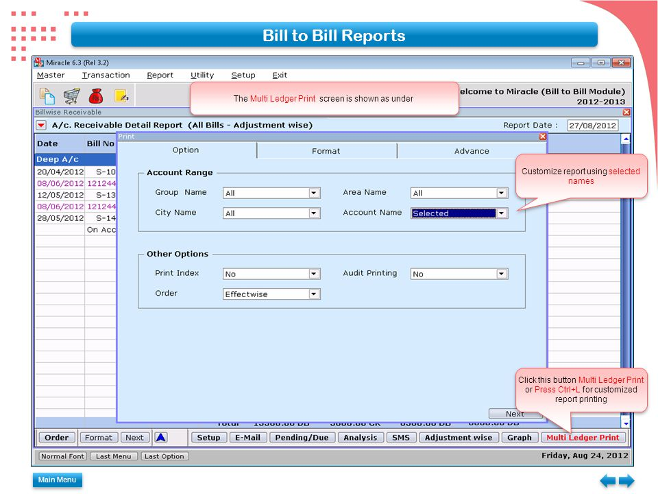 Bill to Bill Reports The Multi Ledger Print screen is shown as under